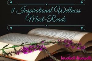 8 Inspirational Wellness Must reads 2015