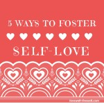 5 Ways to Foster Self-Love