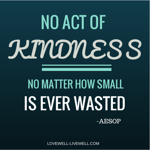 random act of kindness; love; giving, Aesop quotes