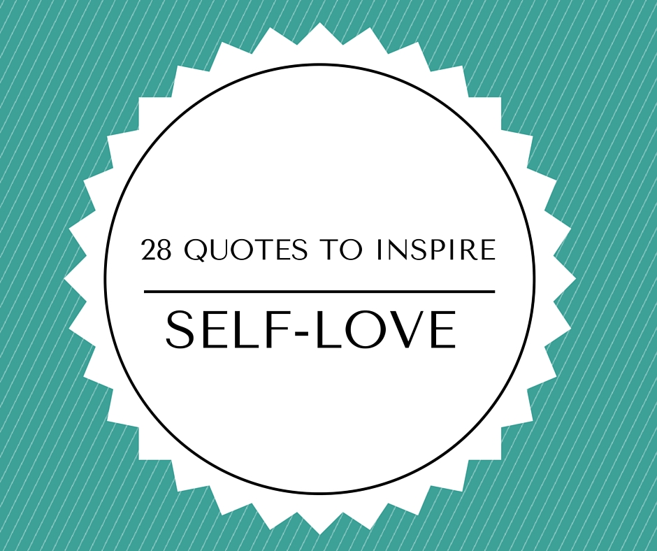 28 Quotes to Inspire Self-love